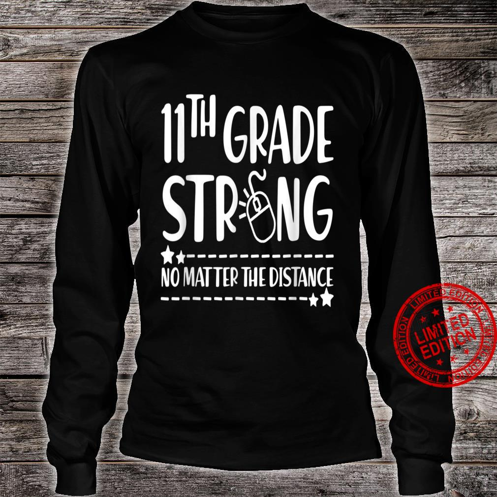 11Th Grade Strong No Matter The Distance Back To School Shirt long sleeved