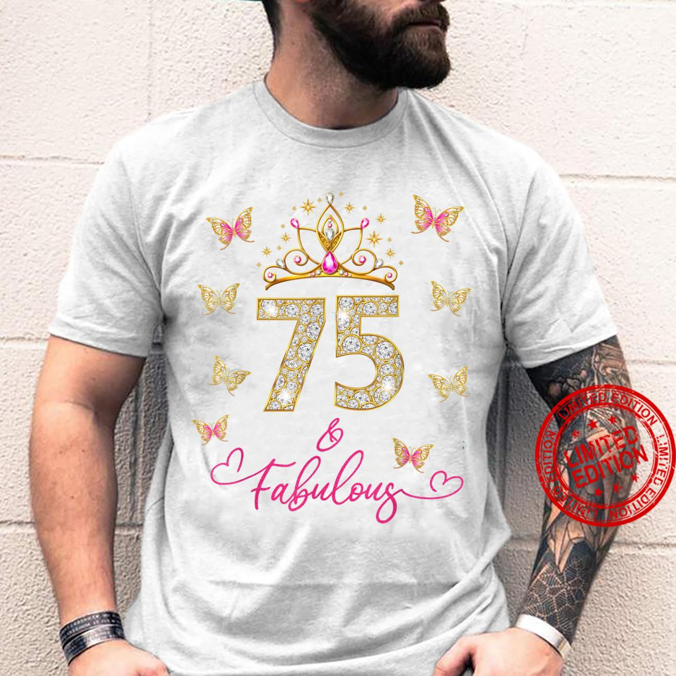 75 And Fabulous, 75 Years Old, 75th Birthday Shirt