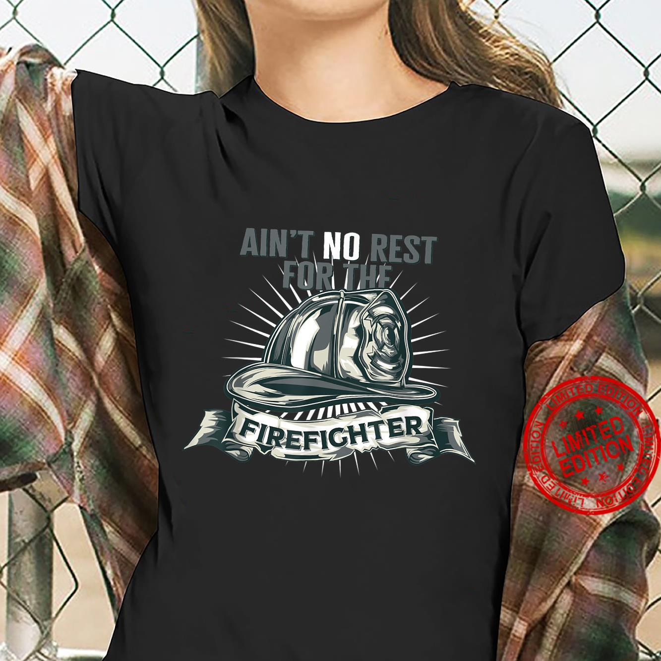Ain't No Rests For The Firefighter Unsung Heroes Fireman Shirt ladies tee