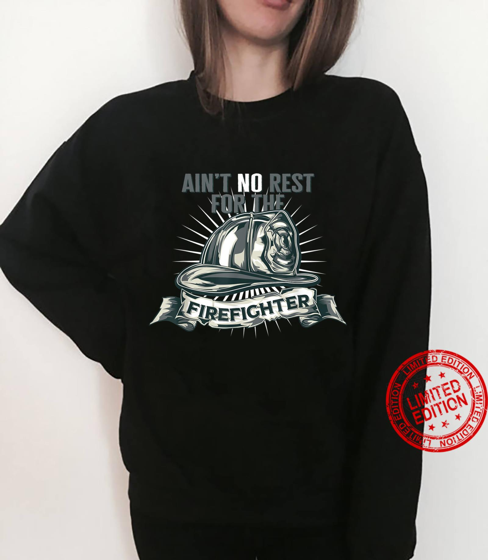 Ain't No Rests For The Firefighter Unsung Heroes Fireman Shirt sweater