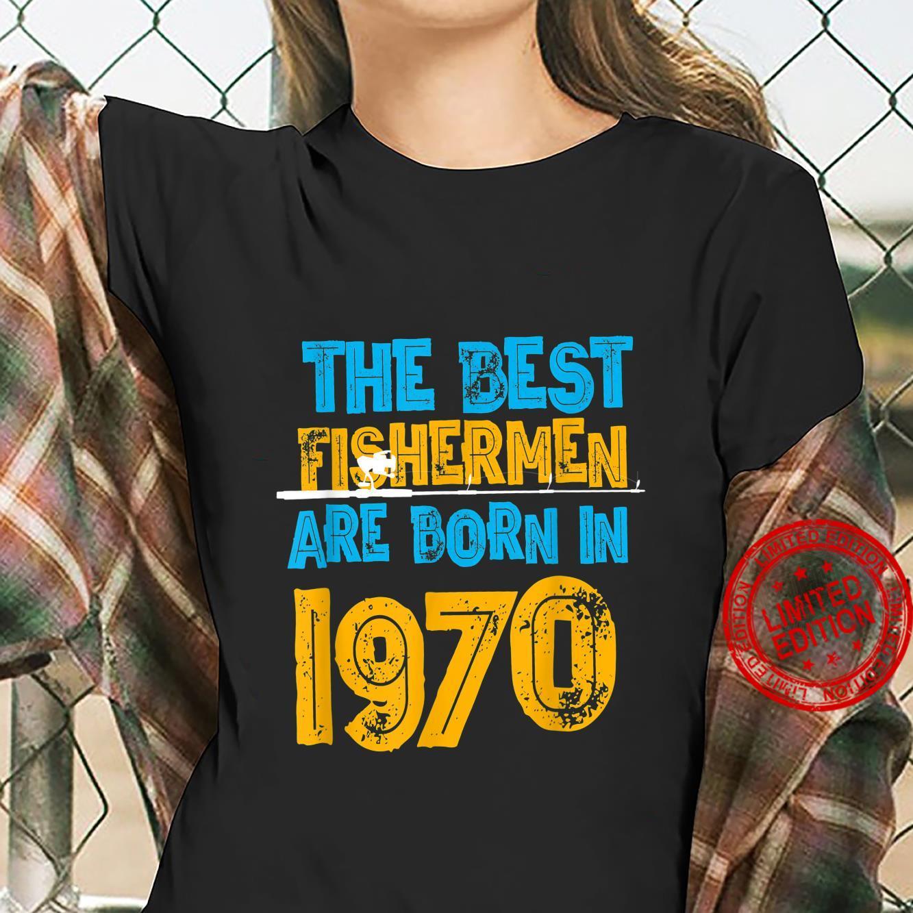 Best Fishermen Are Born In 1970 51st Birthday Fishing Retro Shirt ladies tee