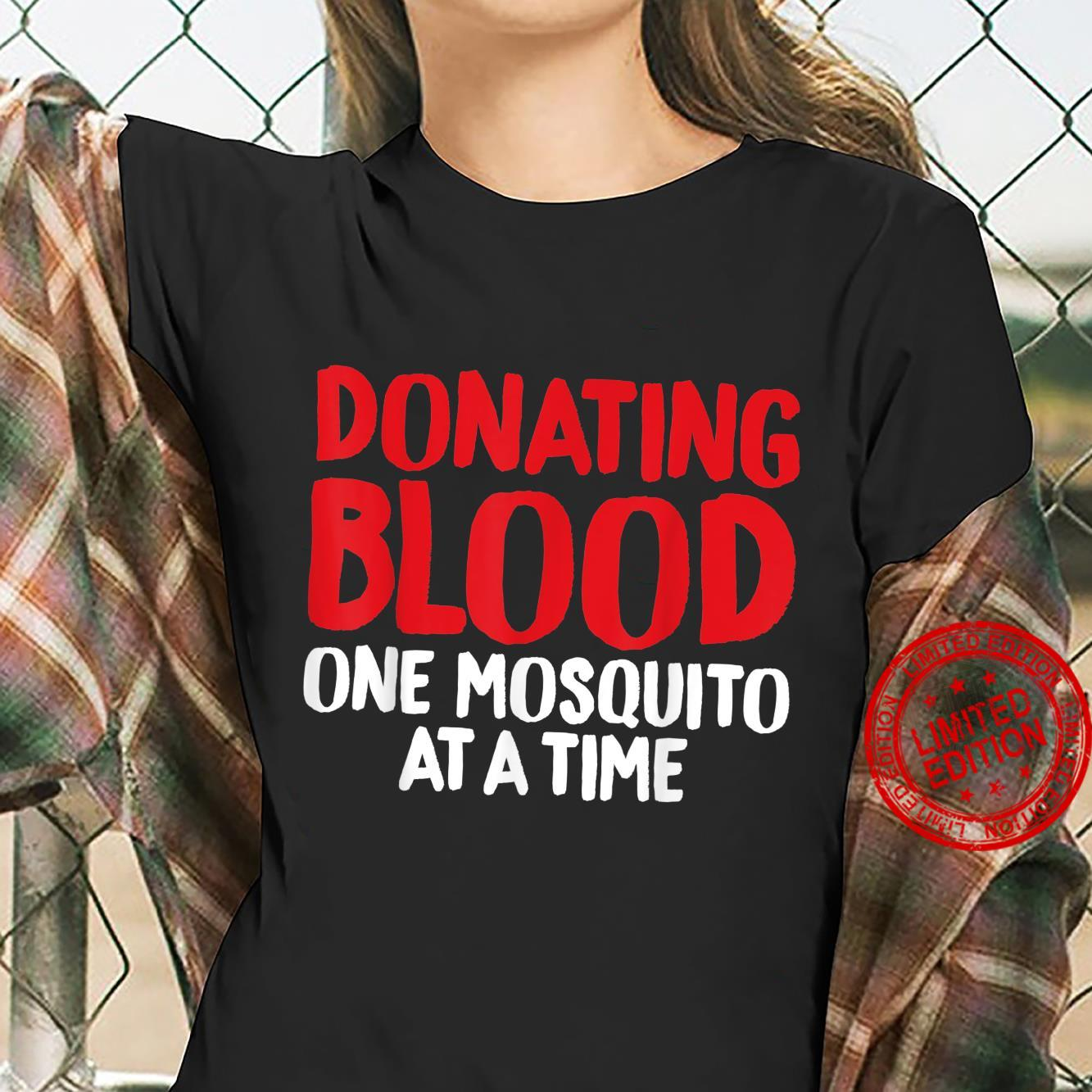 Donating Blood One Mosquito At A Time Sarcastic for Camp Shirt ladies tee