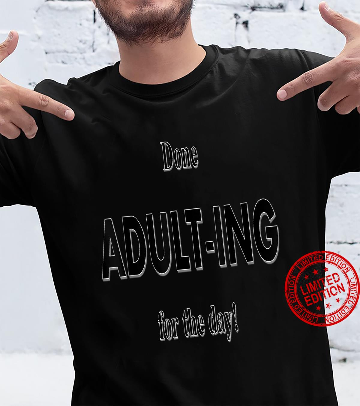 Done Adulting Shirt