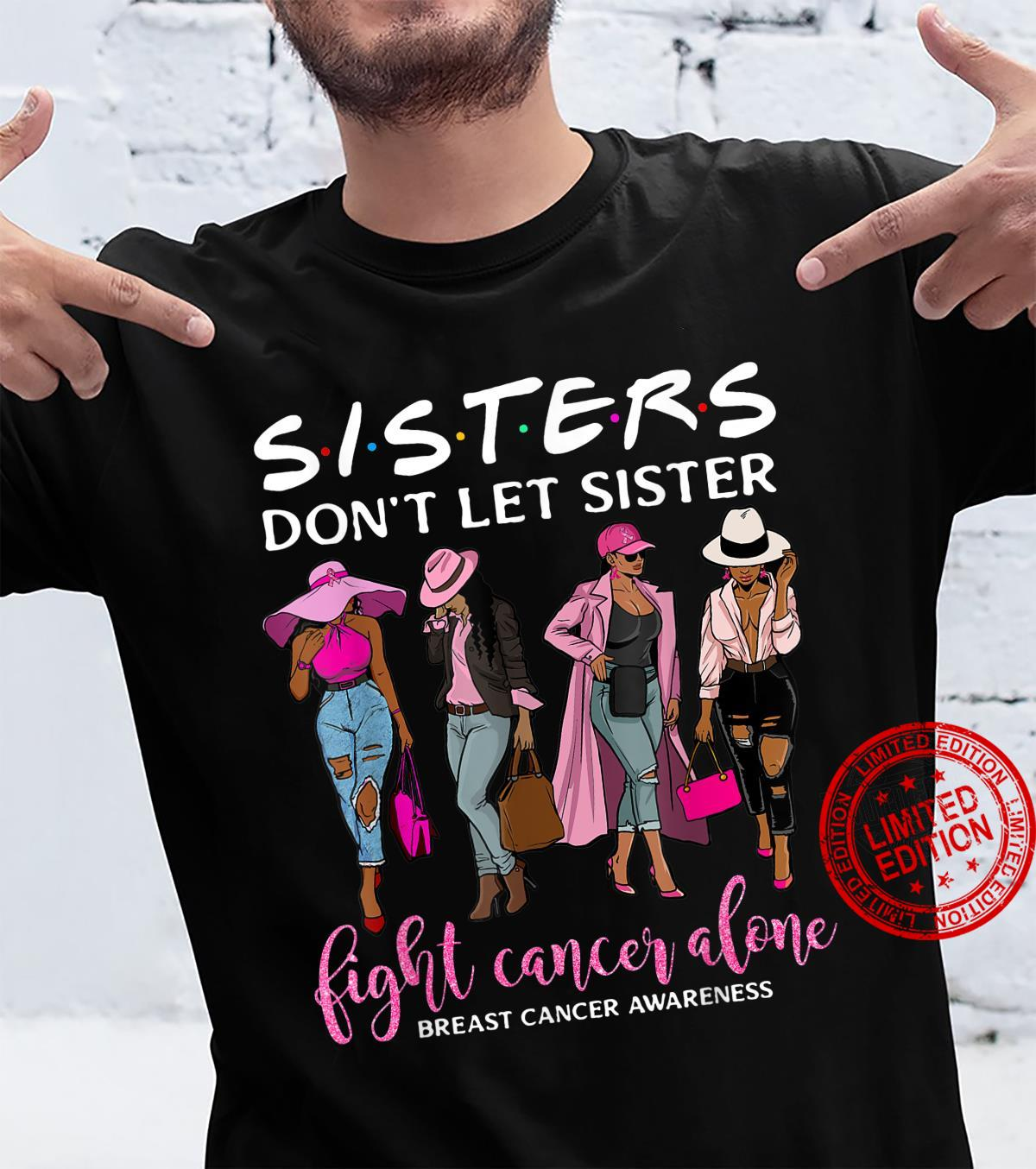 Don't Let Sister Fight Cancer Alone Breast Cancer Awareness Shirt