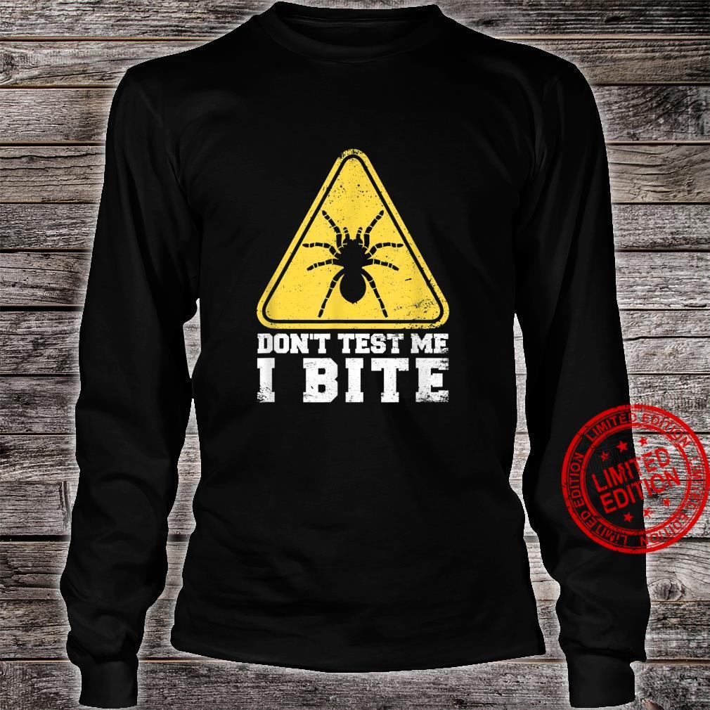 Don't Test Me I Bite Tarantula Spider Shirt long sleeved