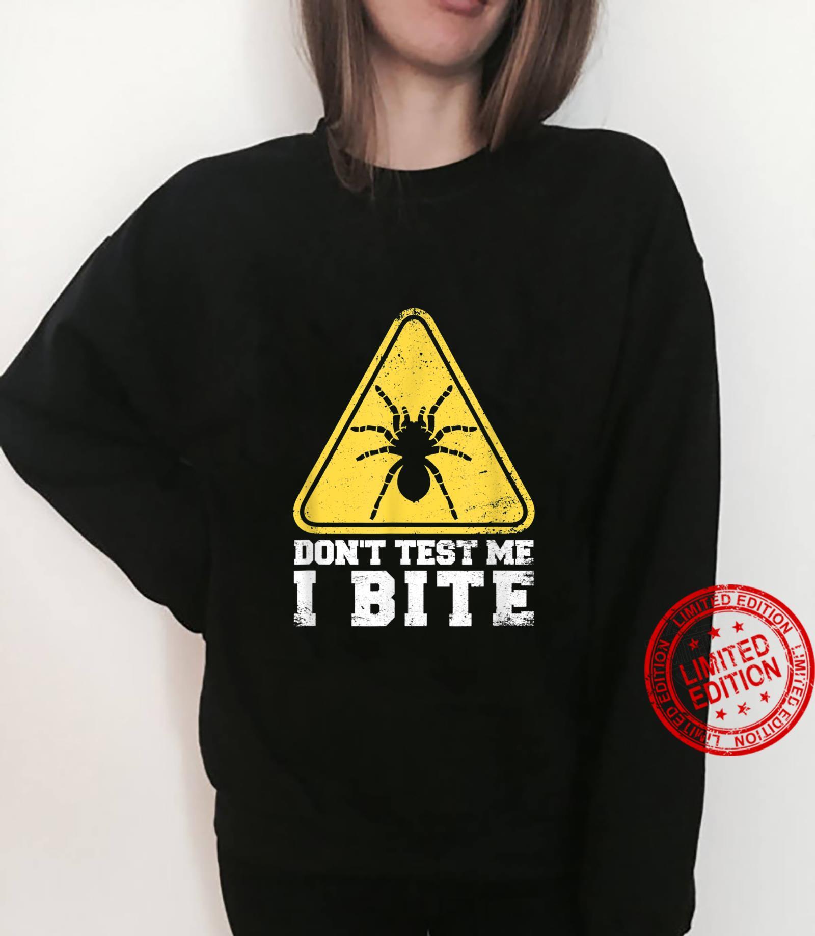 Don't Test Me I Bite Tarantula Spider Shirt sweater