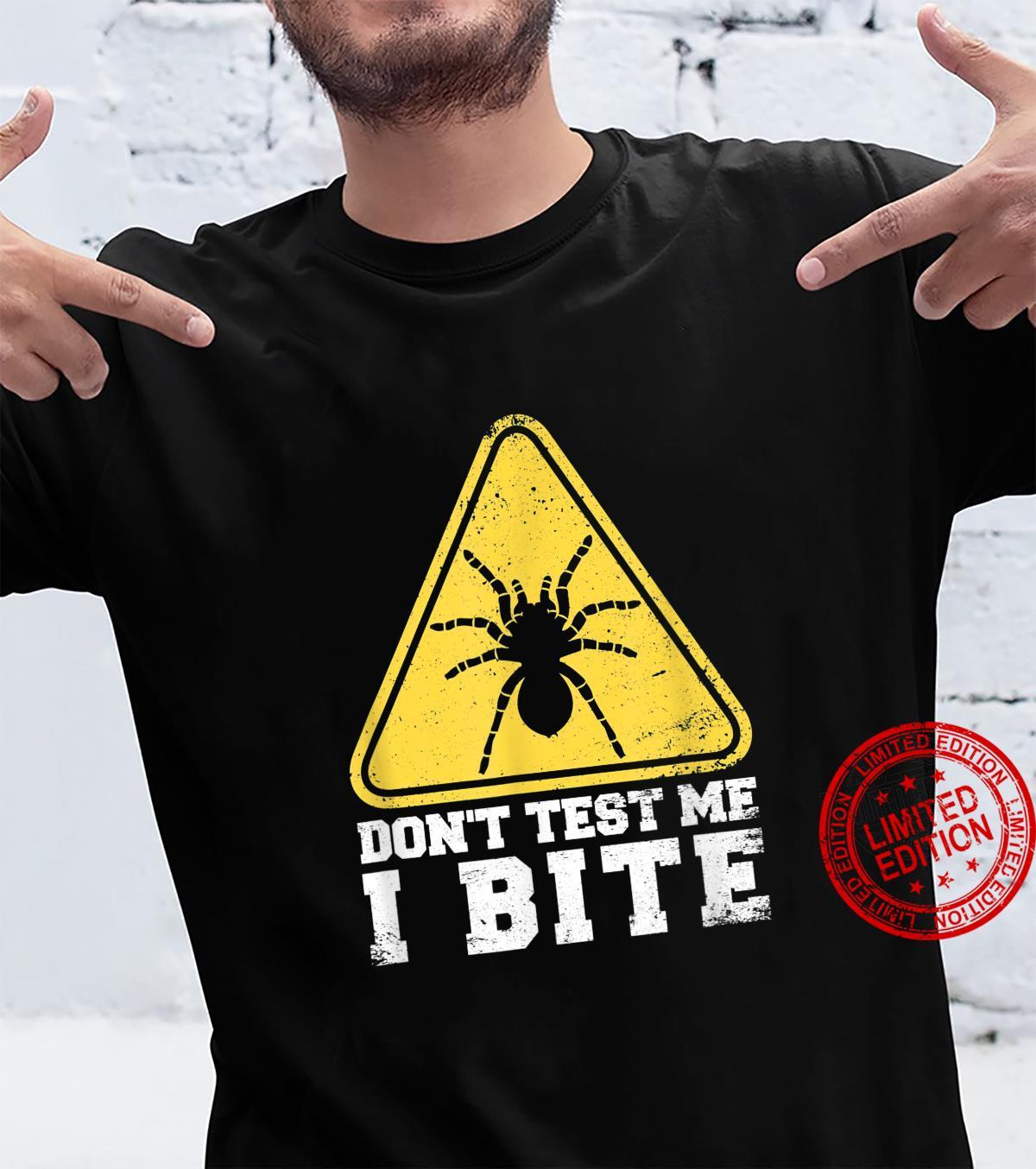 Don't Test Me I Bite Tarantula Spider Shirt