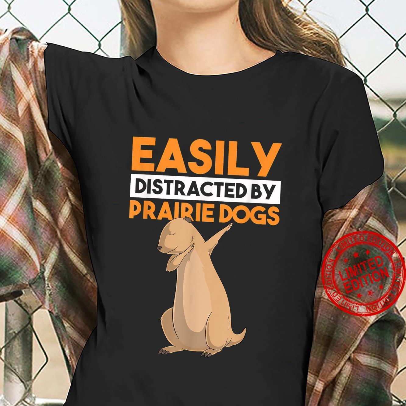 Easily Distracted By Prairie Dogs Dabbing Dab Dance Shirt ladies tee