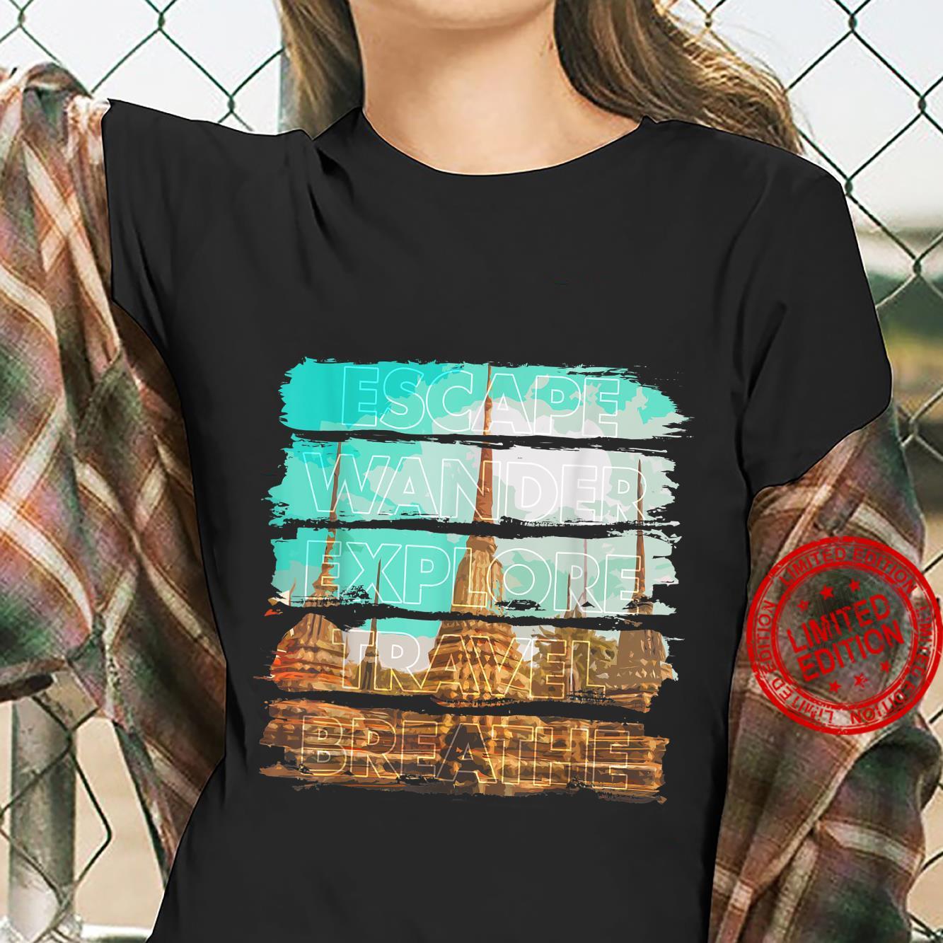Escape Wander Explore Travel Breathe Shirt ladies tee
