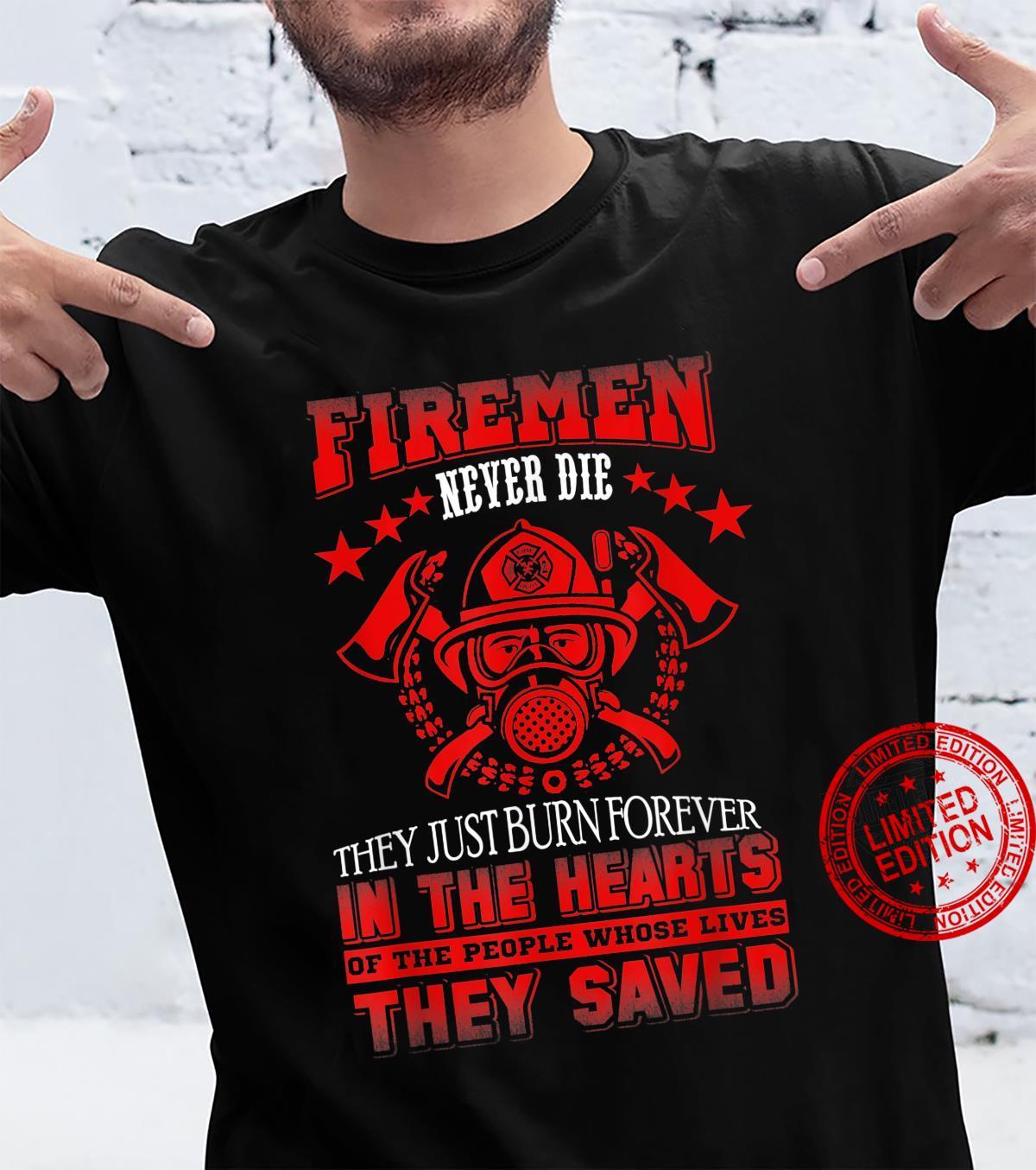 Firemen Firefighter Never Die Shirt
