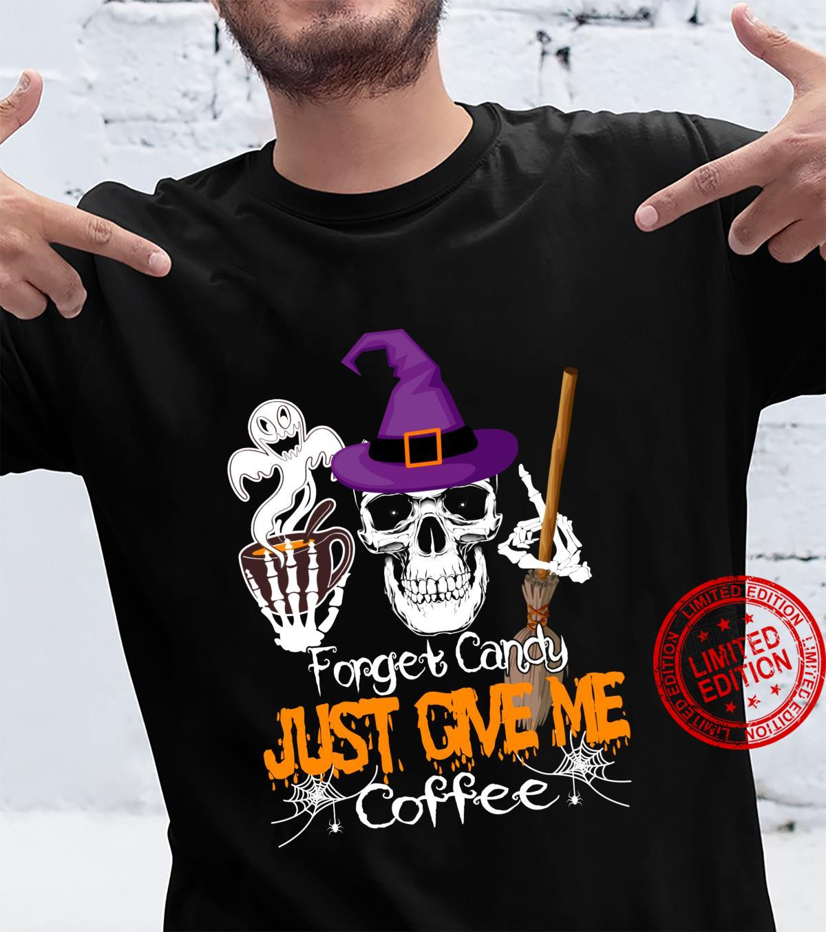 Forget Candy Just Give Me Coffee Skeleton Witch Shirt