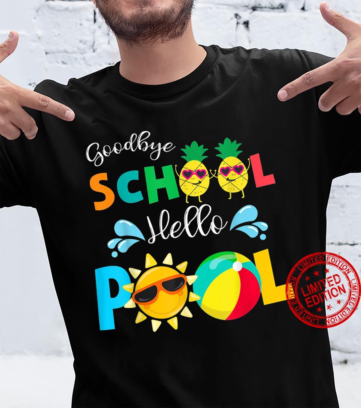 Funny Graduation Bye Bye School Hello Pool Shirt
