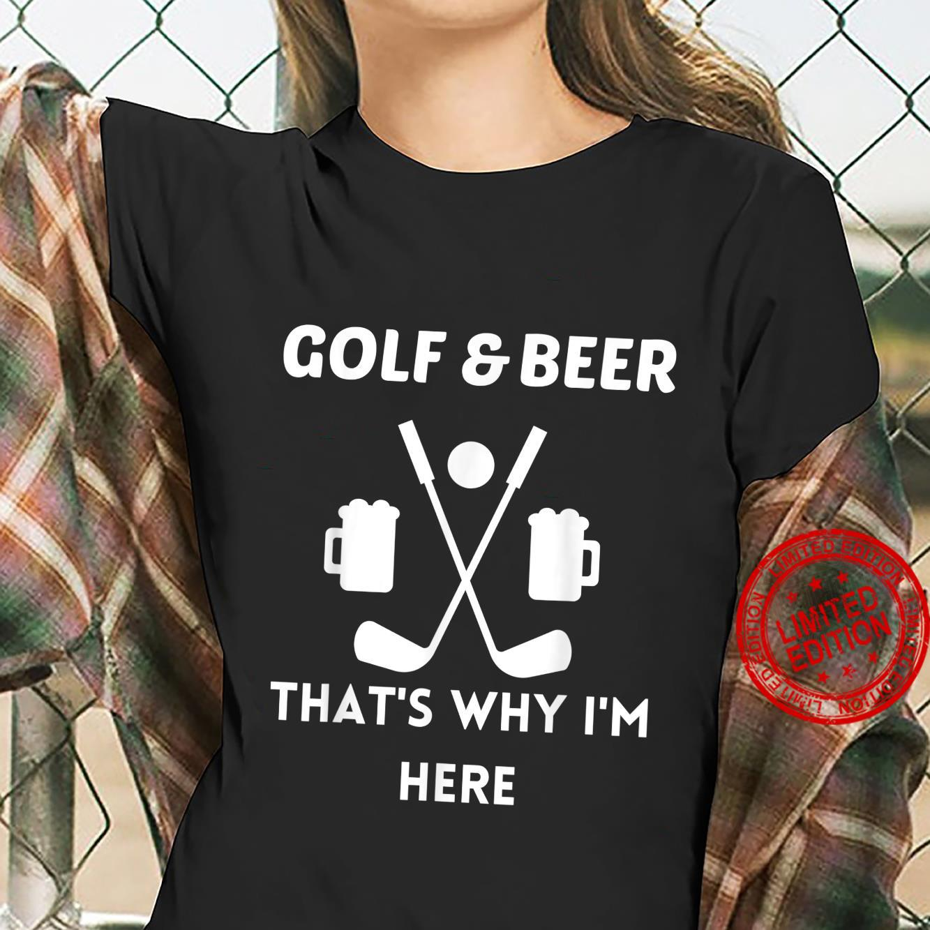 Golf and Beer That Why I'm Here Day Drinking Shirt ladies tee