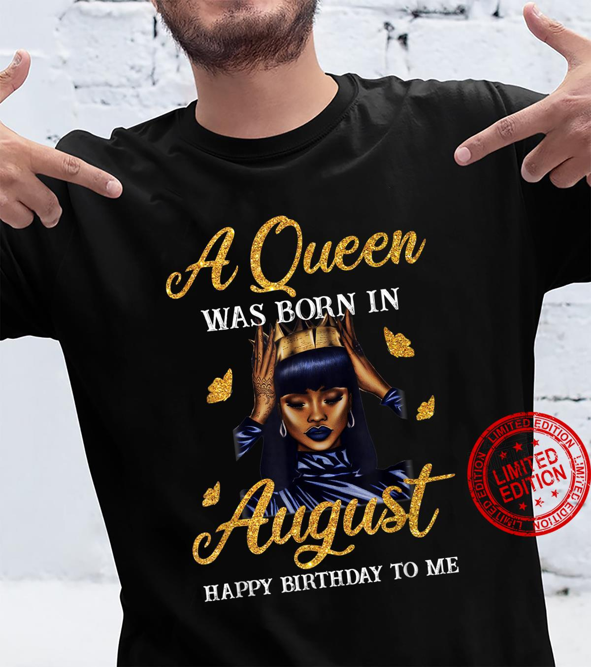Gorgous Queens Are Born In August Birthday Party Shirt