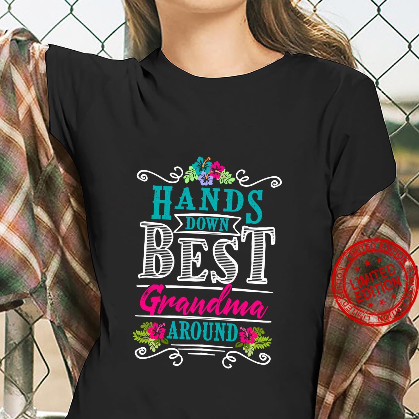 Hands Down Best Grandma Around Grandmother Nana Mother's Day Shirt ladies tee