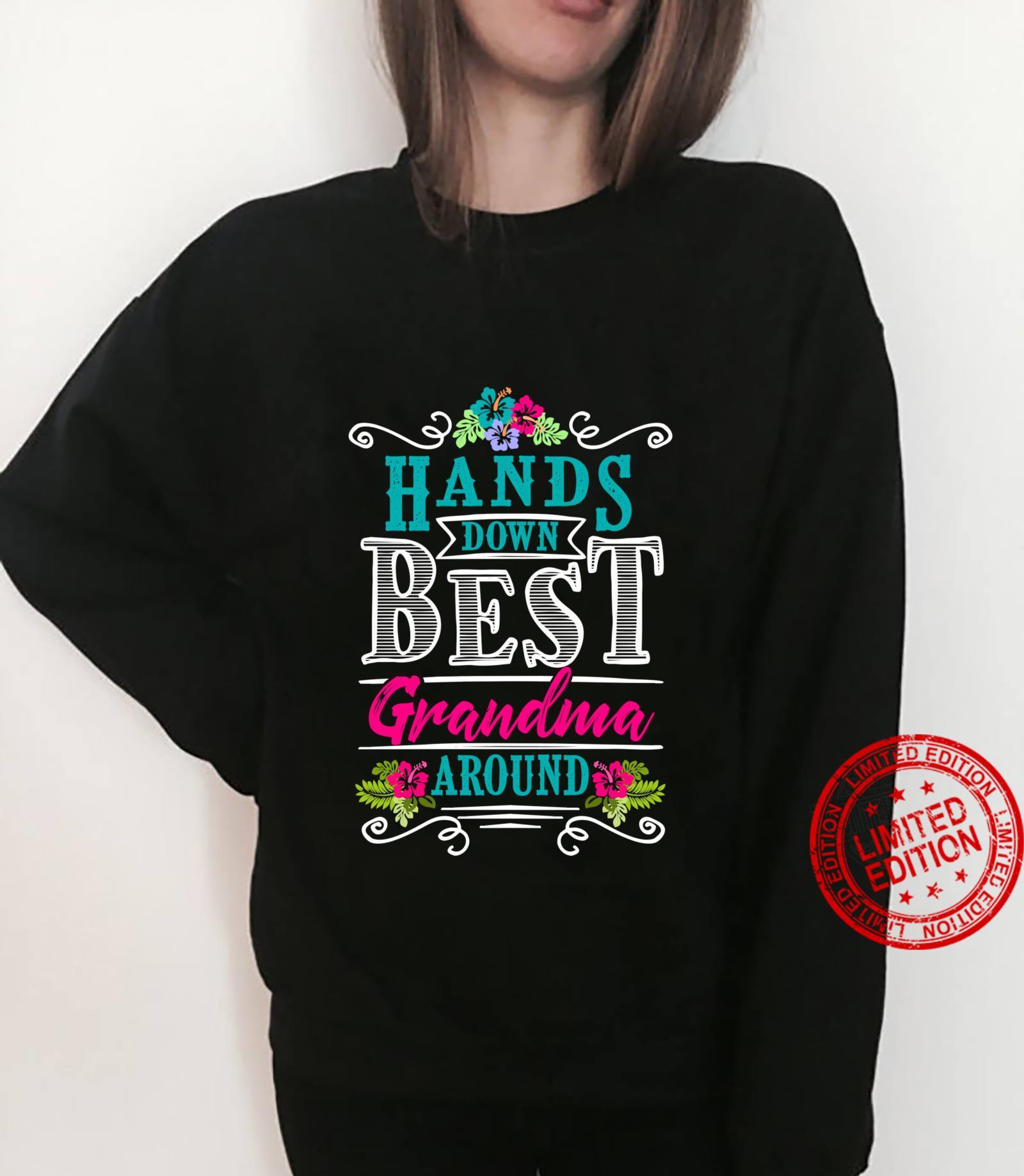 Hands Down Best Grandma Around Grandmother Nana Mother's Day Shirt sweater