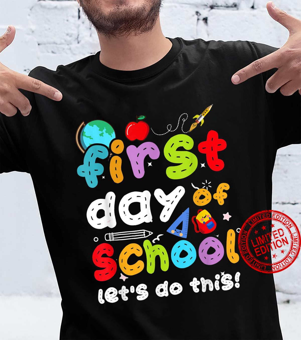 Happy First Day Of School Let's Do This Back To School Shirt