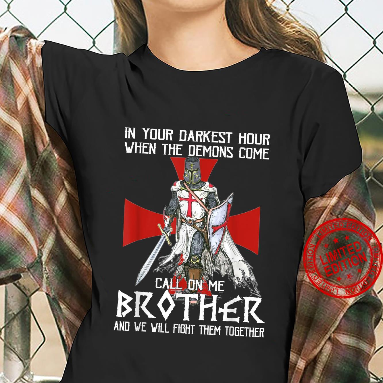 Knight Templar Warrior Call On Me Brother Fight Together Shirt ladies tee