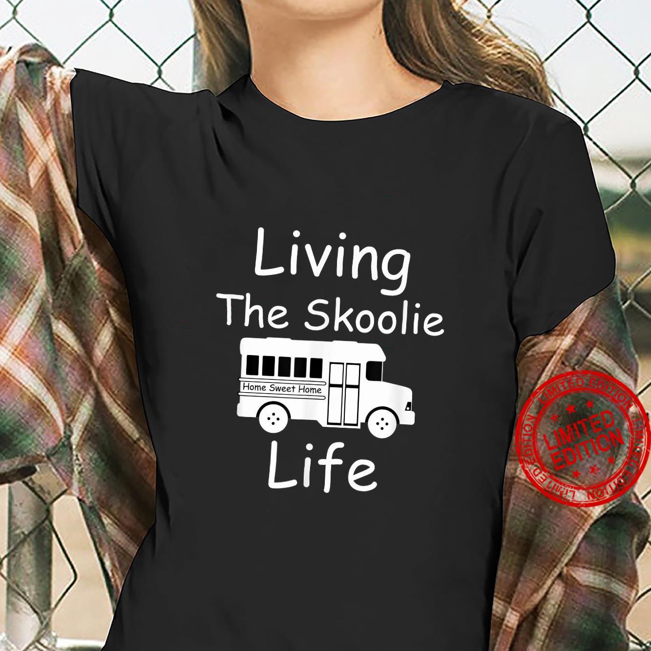 Living the Skoolie Life school bus conversion rv camper Shirt ladies tee