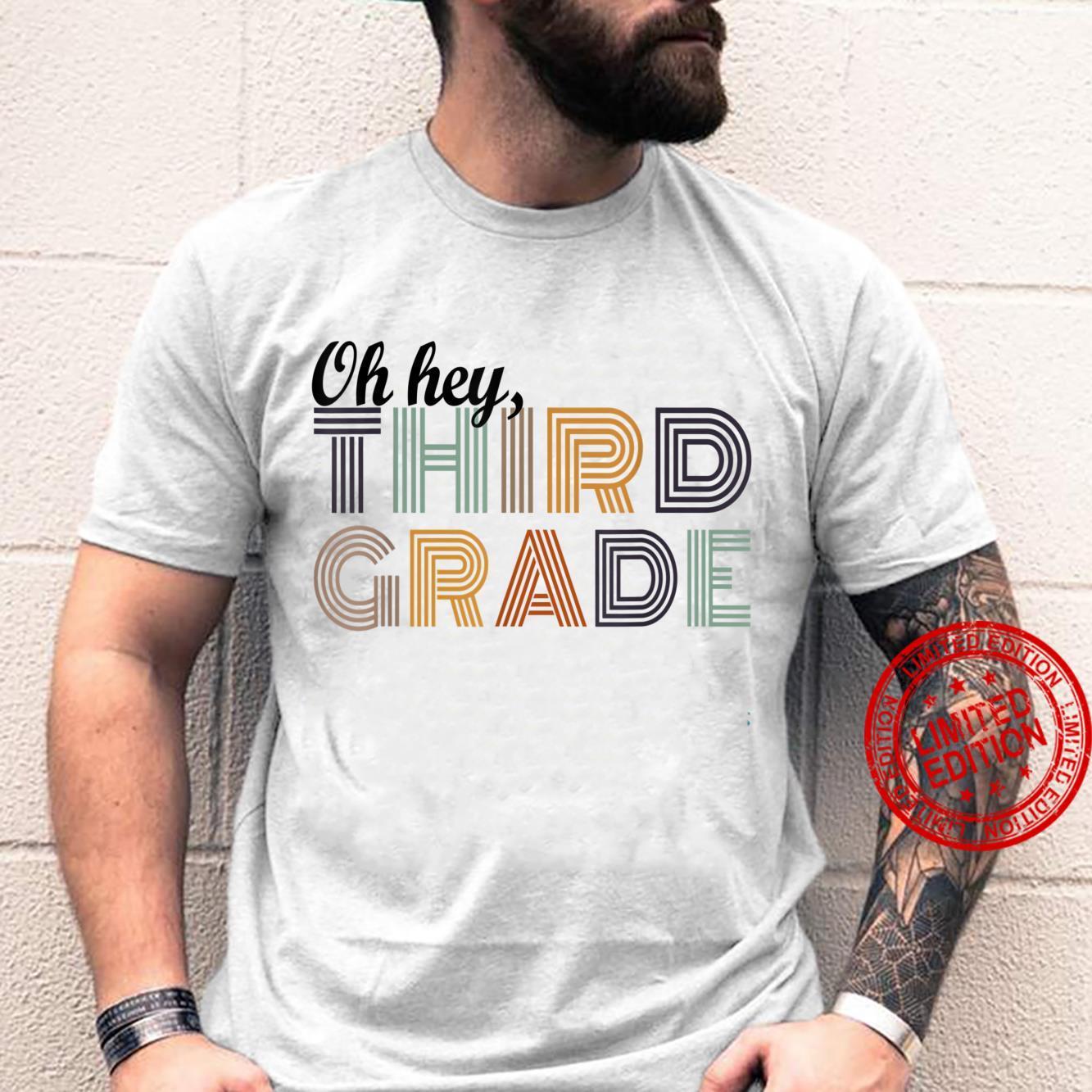 Oh Hey Third Grade Back to School Teachers 3rd Grade Shirt