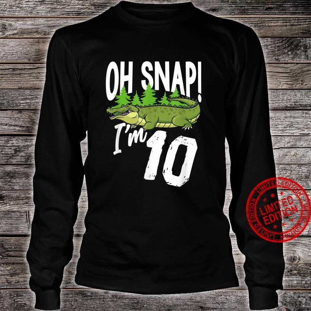Oh Snap I'm 10 Alligator Crocodile 10th Birthday Gator Party Shirt long sleeved