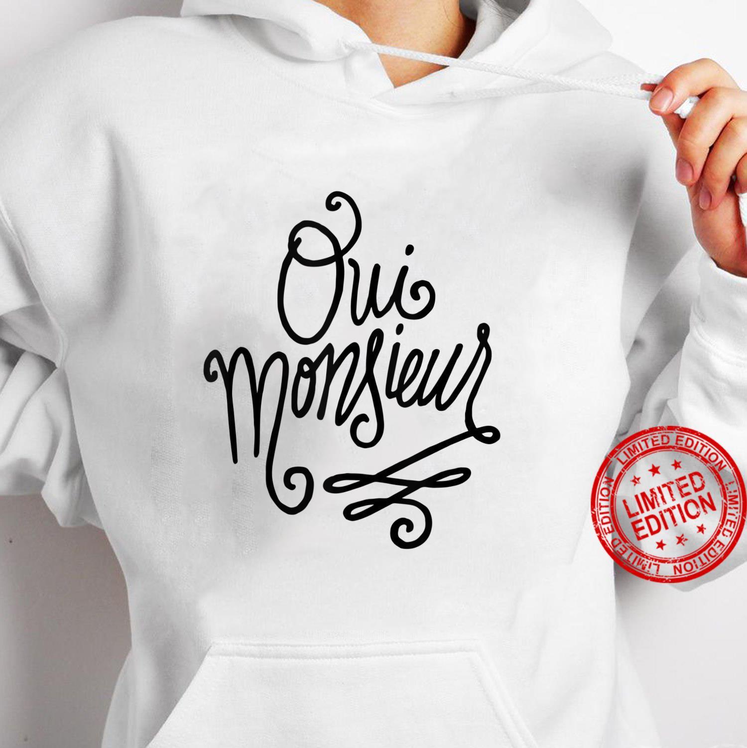 Oui Monsieur French Shirt hoodie