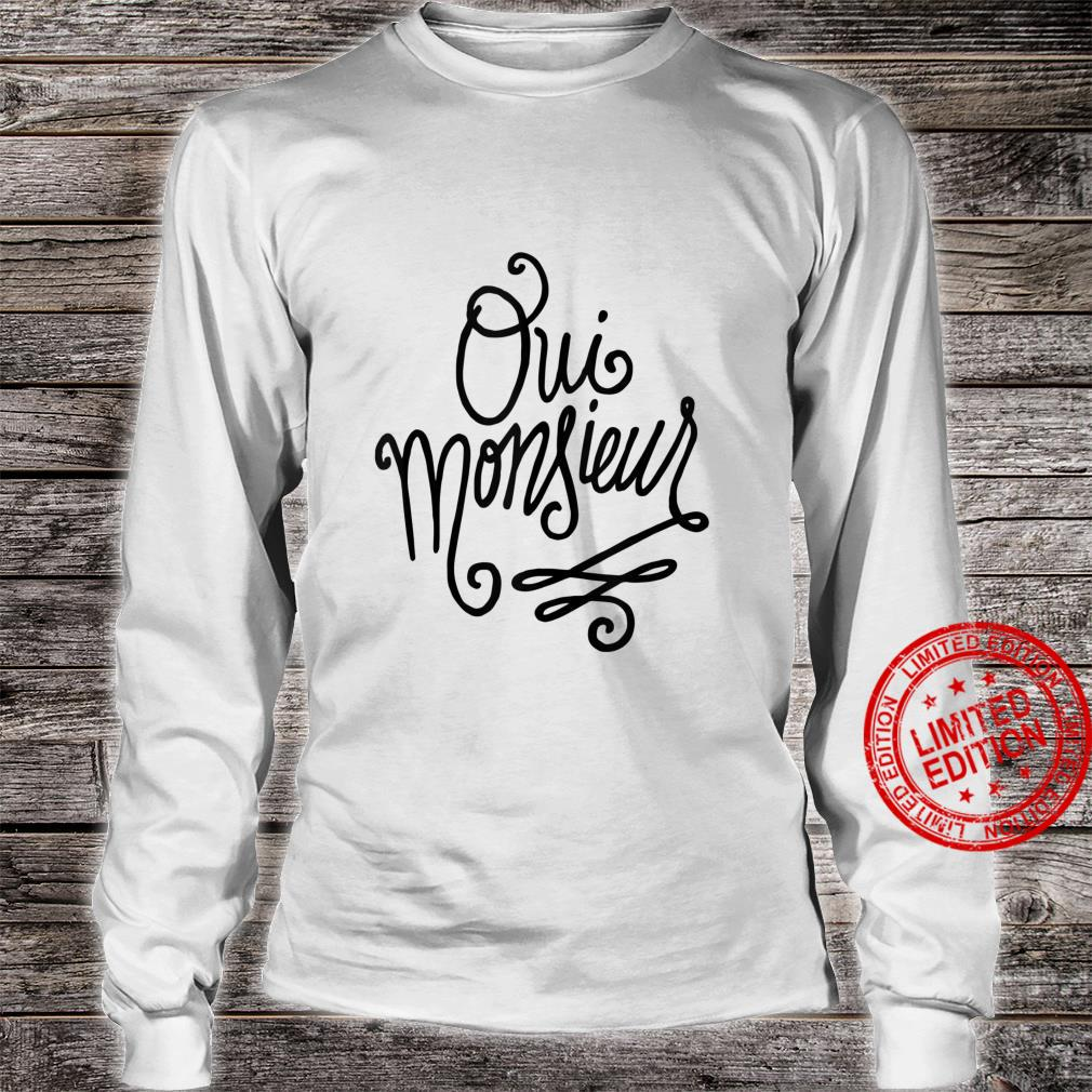 Oui Monsieur French Shirt long sleeved