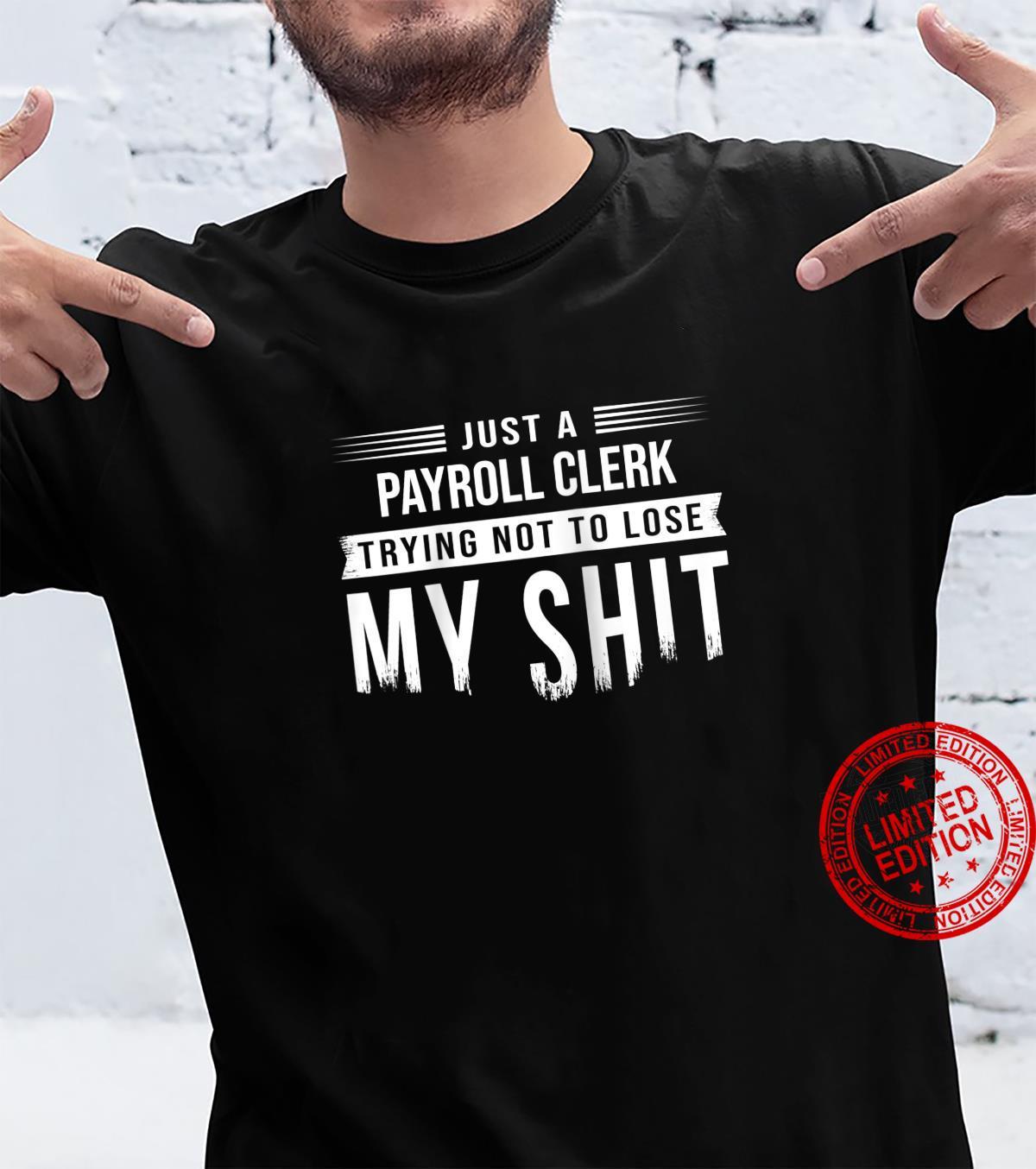 Payroll Clerk Administrator Swearing Saying Shirt