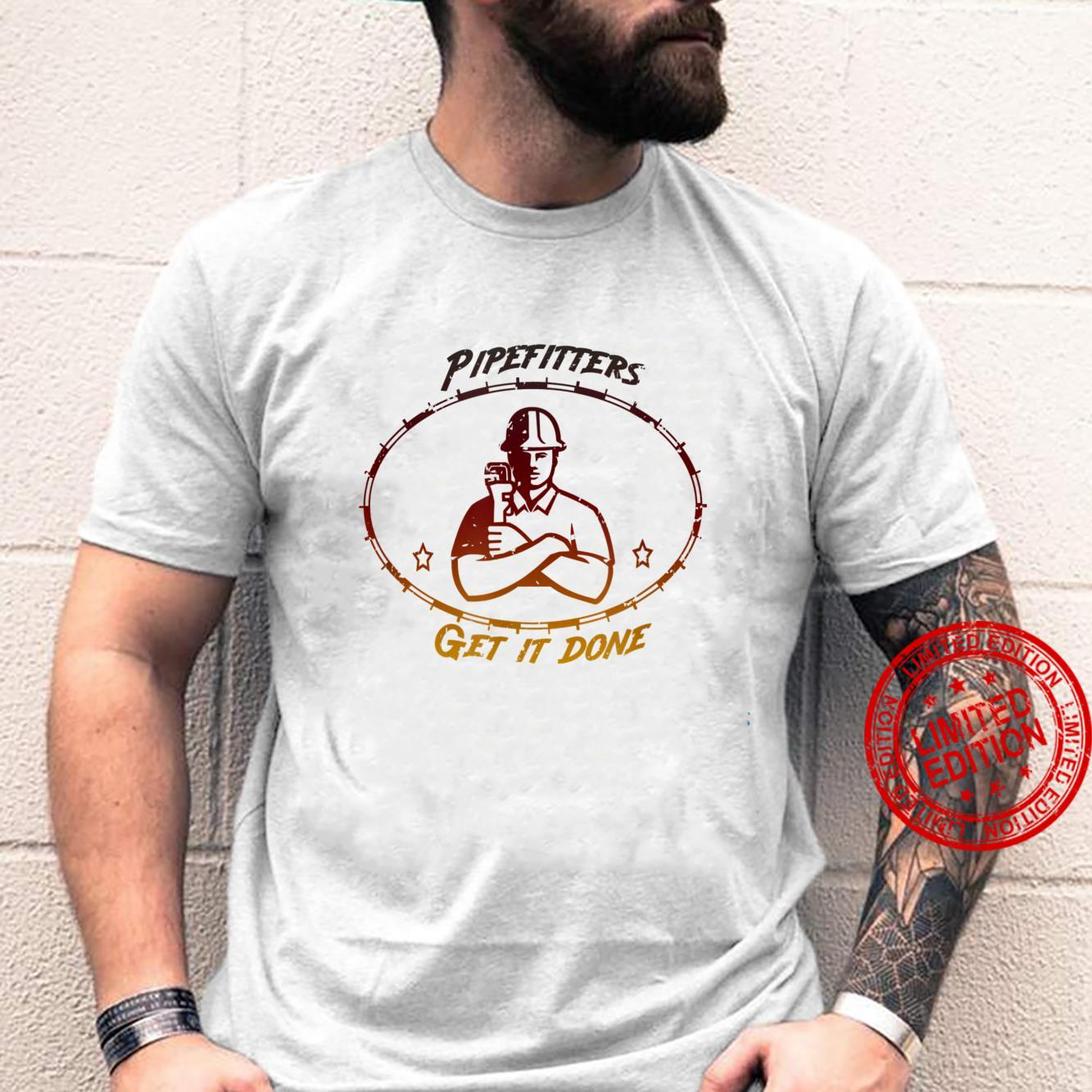 Pipfitters get it done casual clothing for metal trades Shirt