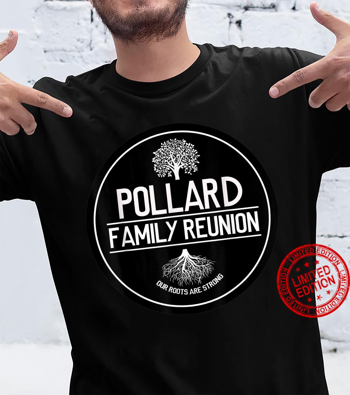 Pollard Family Reunion Our Roots Are Strong Tree Shirt