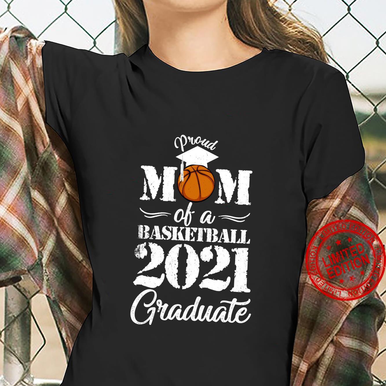 Proud Mom Senior 2021 Graduate 2021 Basketball Shirt ladies tee