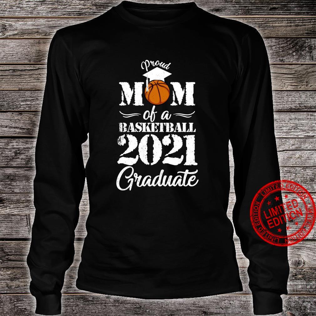 Proud Mom Senior 2021 Graduate 2021 Basketball Shirt long sleeved