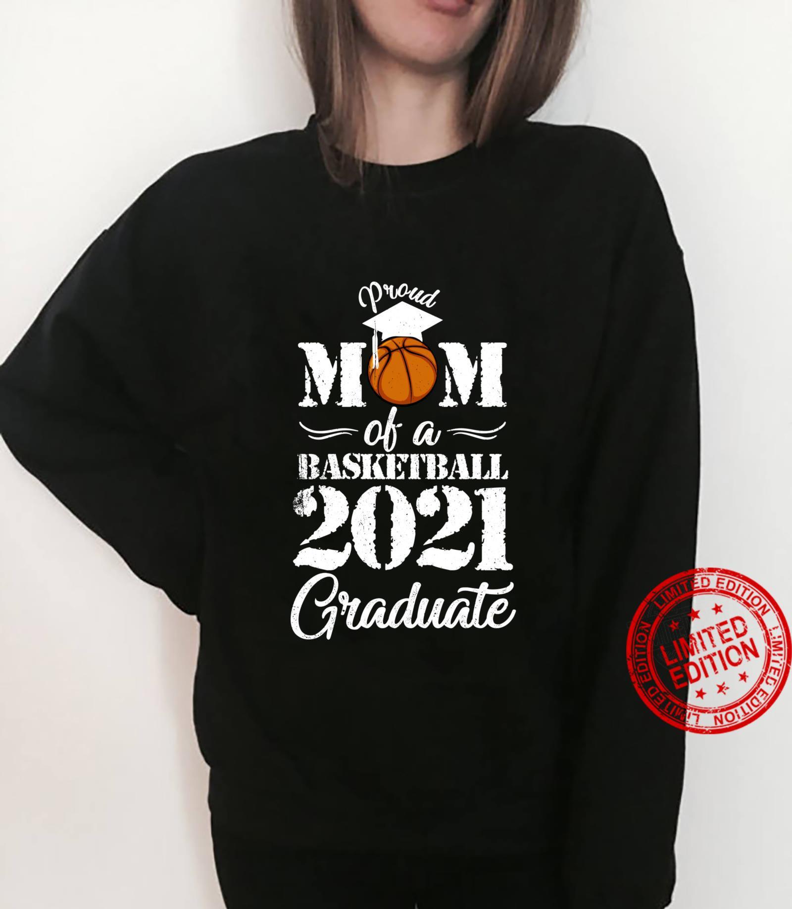 Proud Mom Senior 2021 Graduate 2021 Basketball Shirt sweater