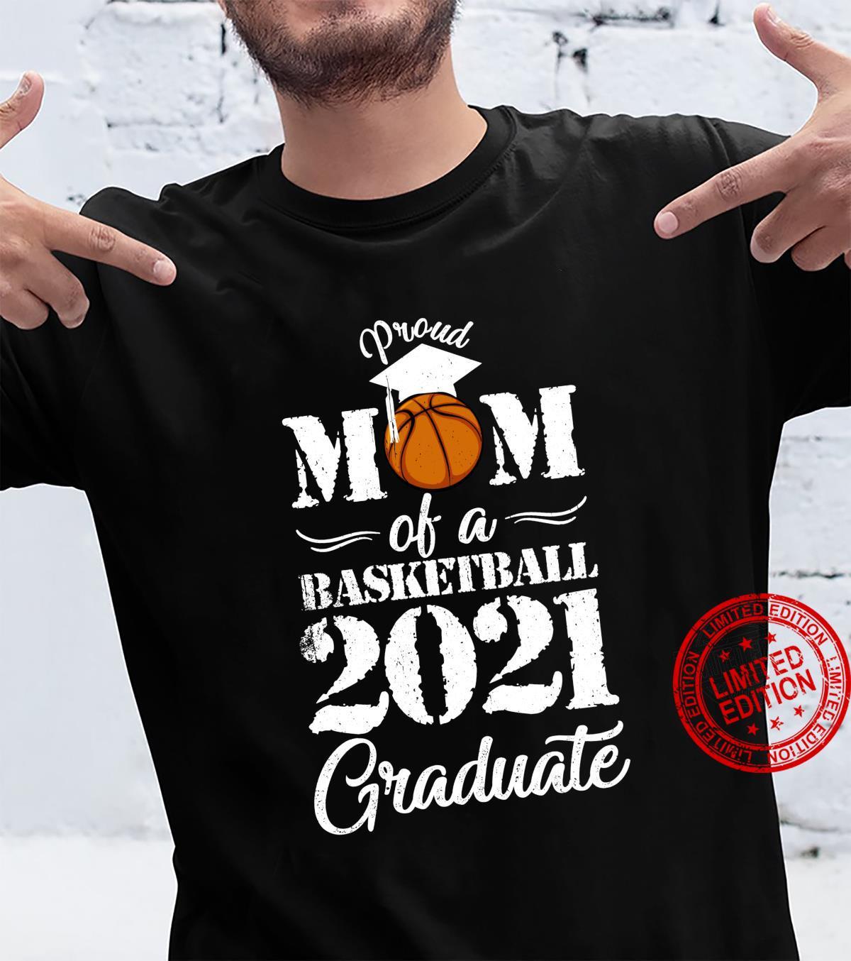 Proud Mom Senior 2021 Graduate 2021 Basketball Shirt