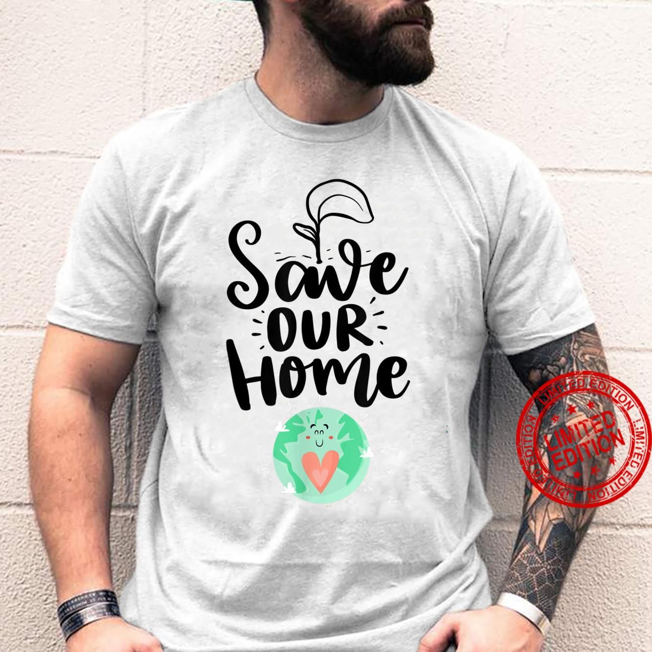Save Our Home Earth Day Shirt