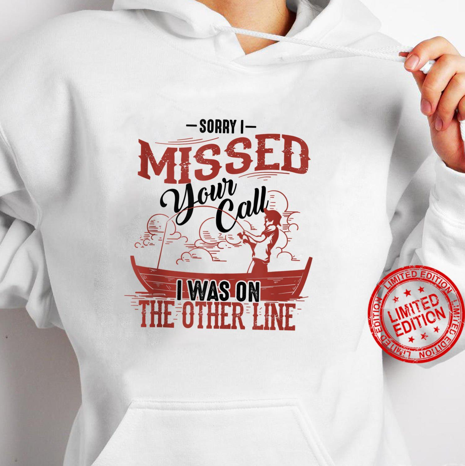 Sorry I Missed Your Call I Was On The Other Line Shirt hoodie