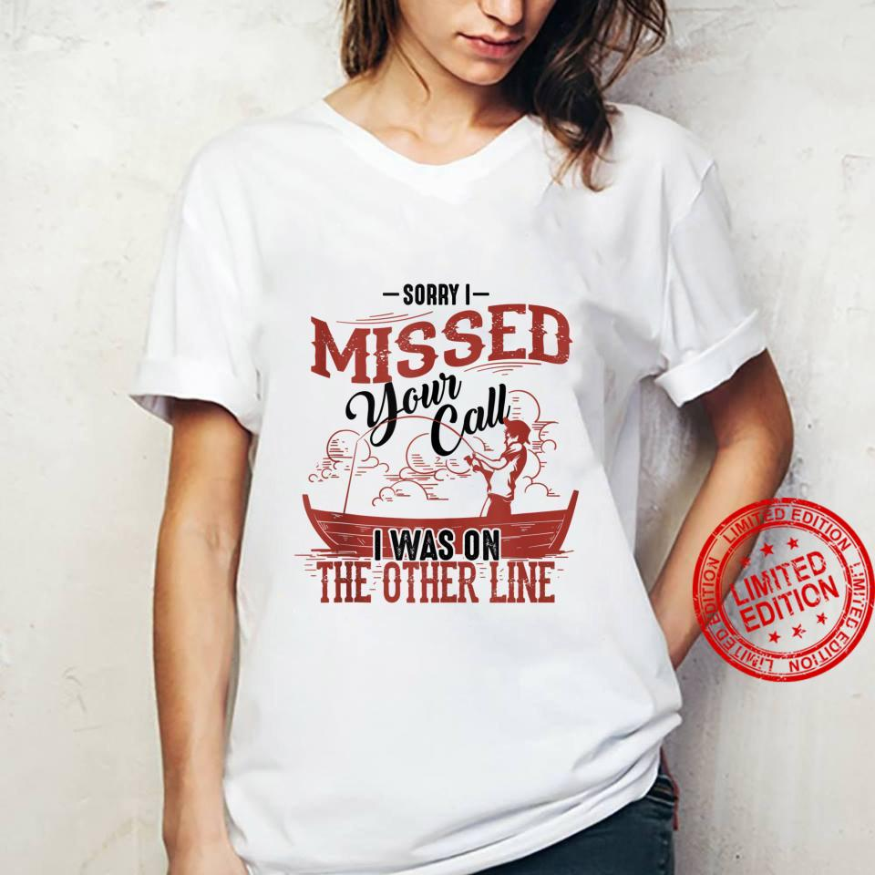 Sorry I Missed Your Call I Was On The Other Line Shirt ladies tee