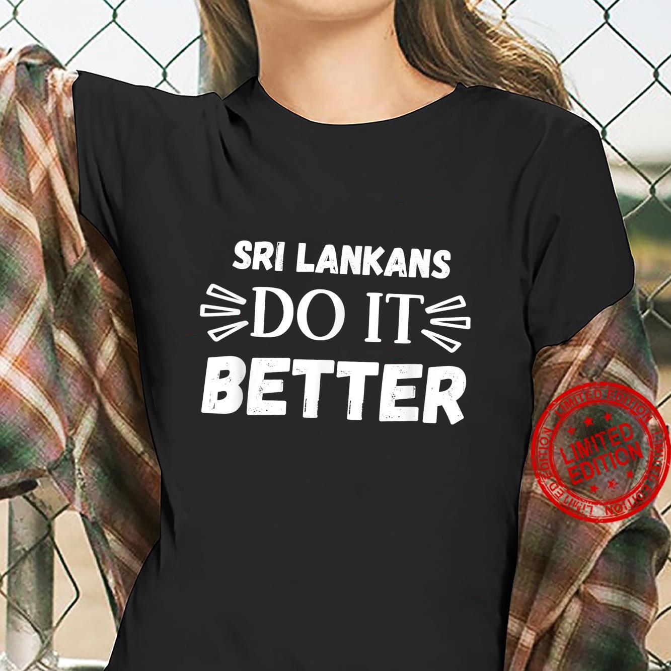 Sri Lankans do it better Shirt ladies tee