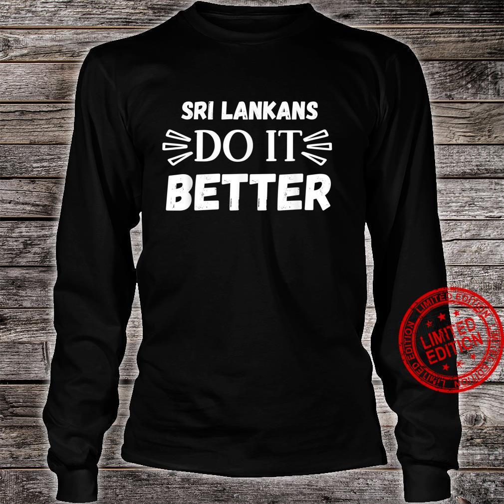 Sri Lankans do it better Shirt long sleeved