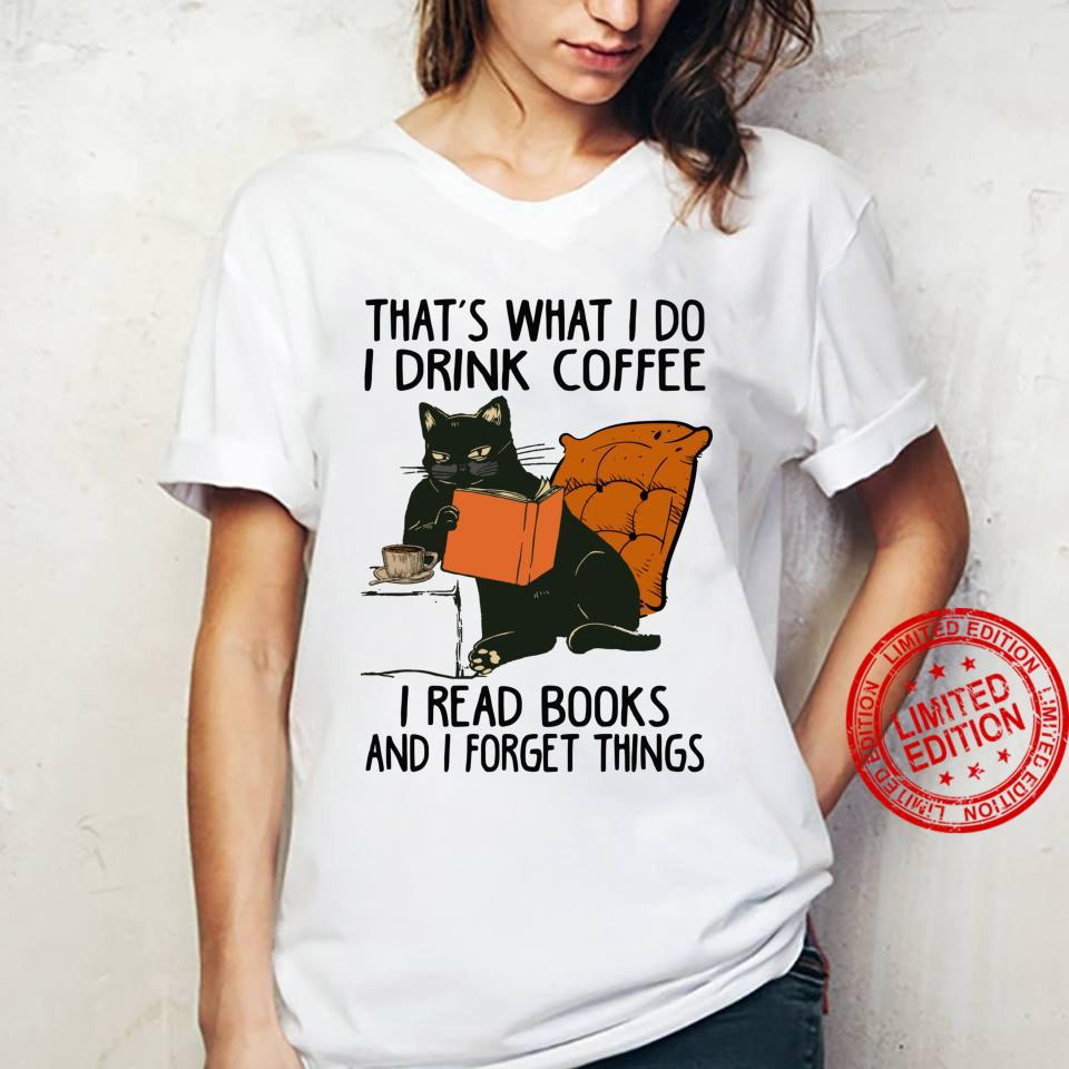 That's What I Do I Read Books I Drink Coffee I Know Things Shirt ladies tee