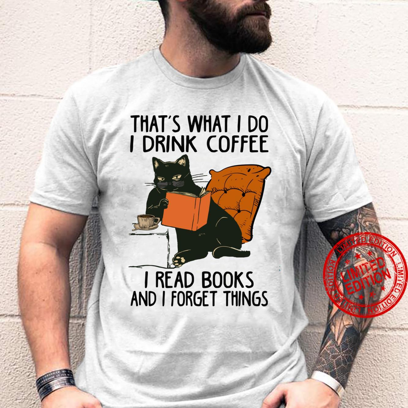That's What I Do I Read Books I Drink Coffee I Know Things Shirt