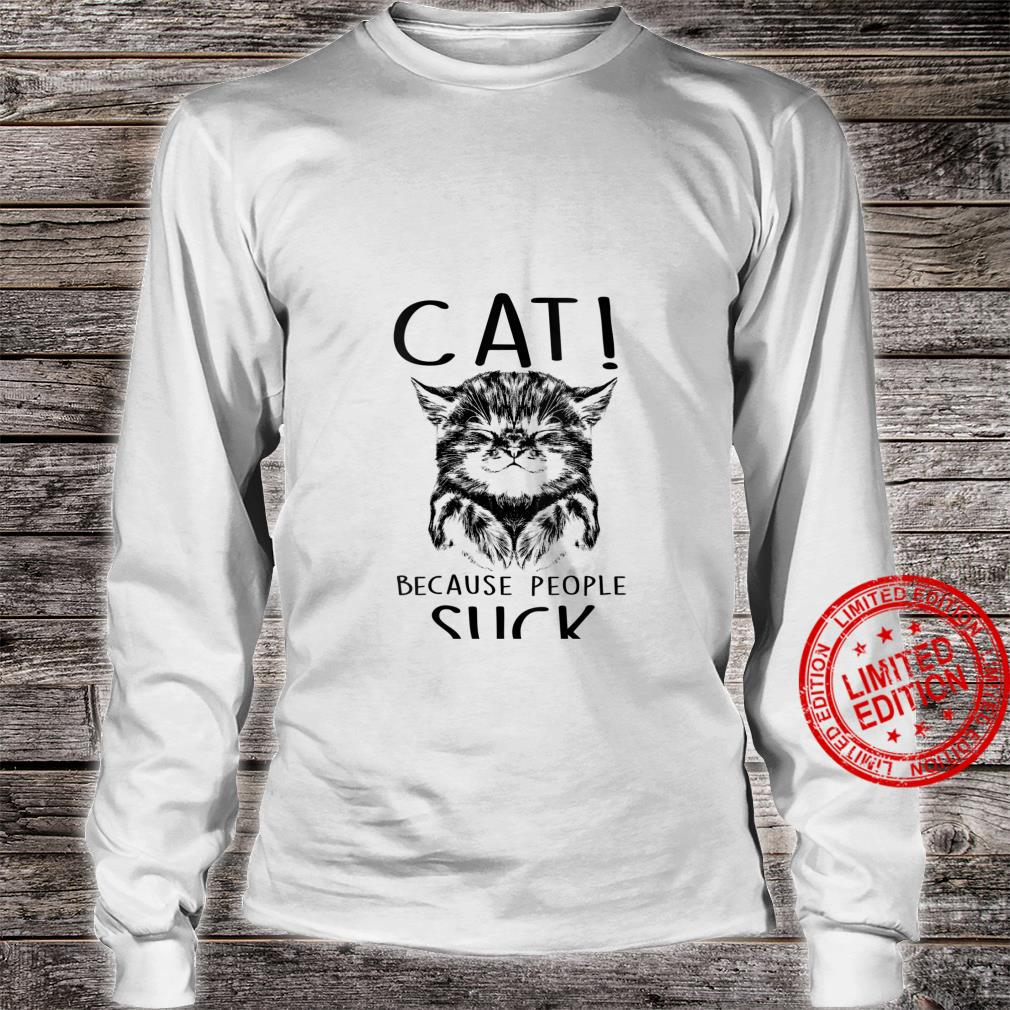 Womens Cat Because People Suck Kitty Introvert Shirt long sleeved