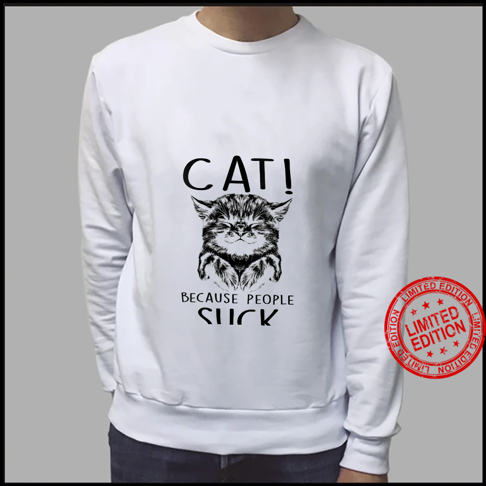 Womens Cat Because People Suck Kitty Introvert Shirt sweater