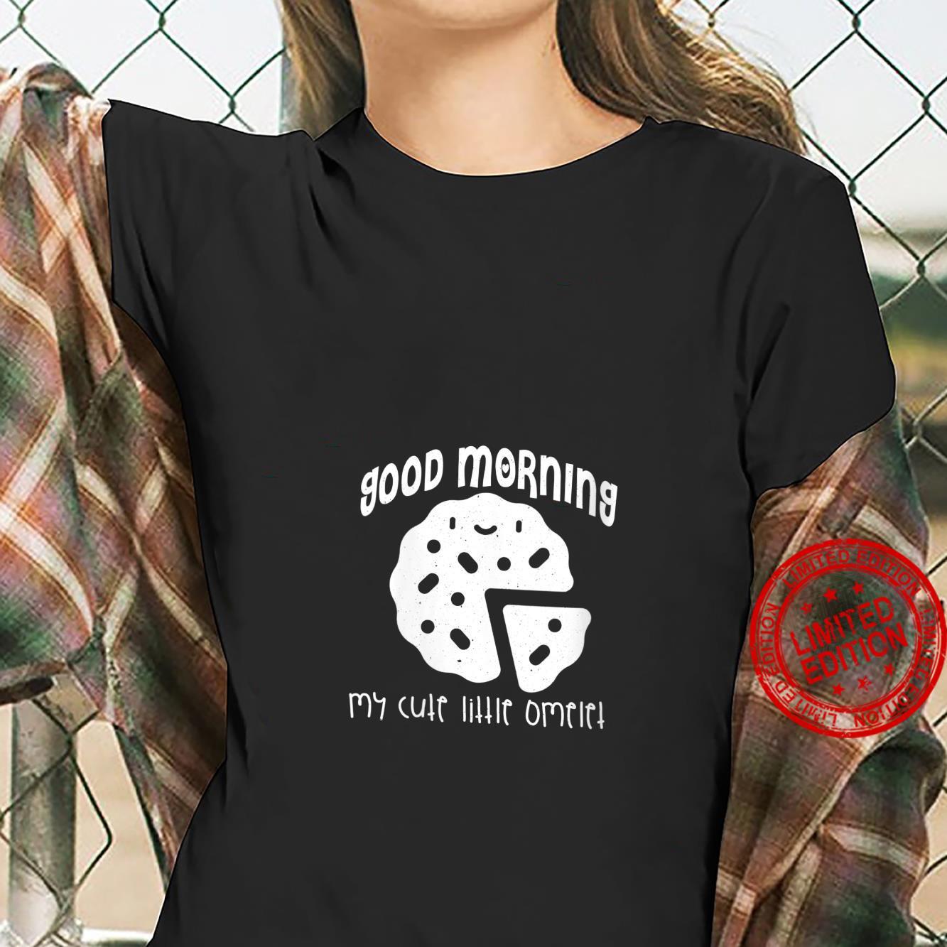 Womens Good Morning My Cute Little Omelet Shirt ladies tee