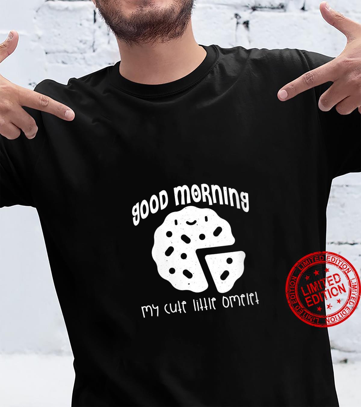 Womens Good Morning My Cute Little Omelet Shirt