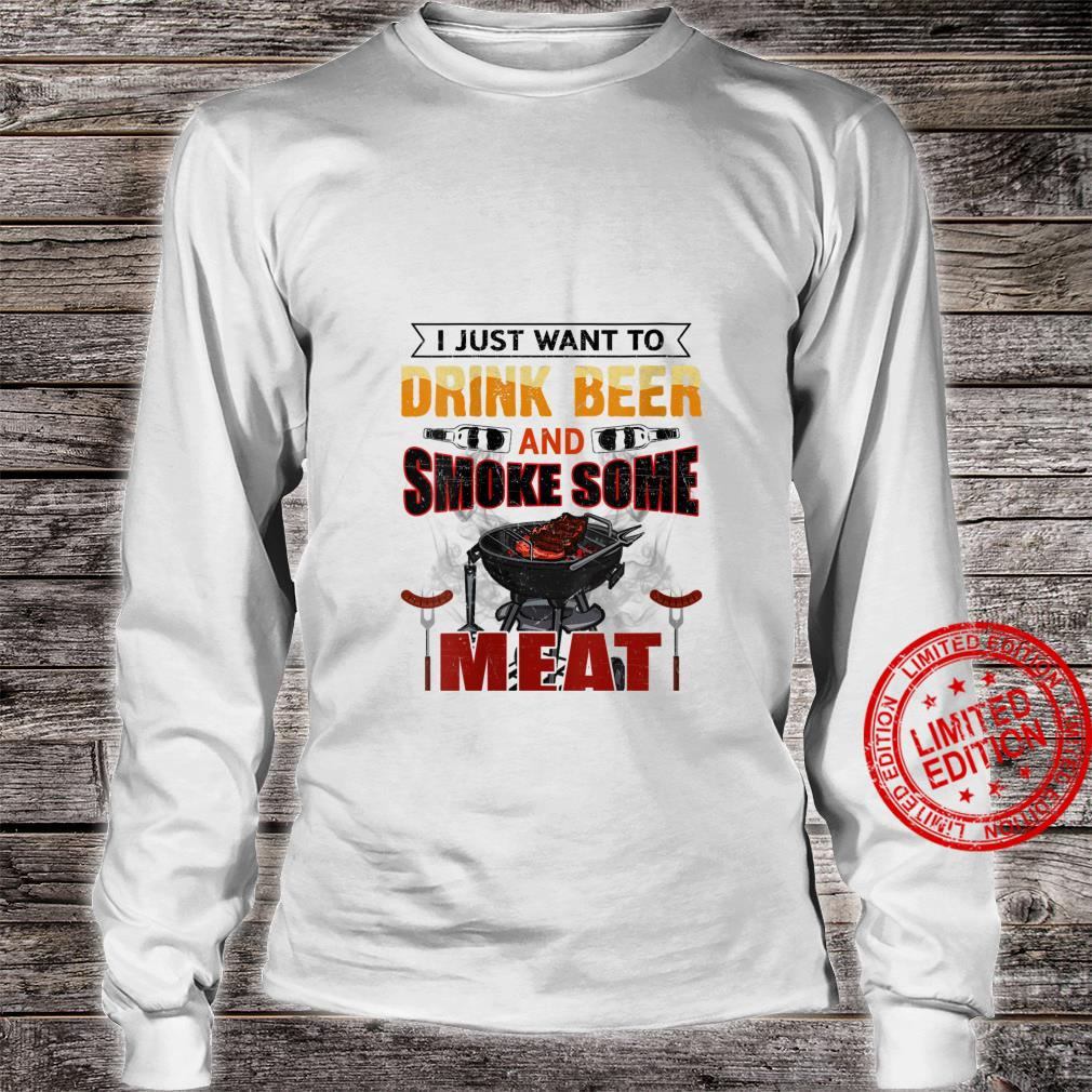 Womens I Just Want To Drink Beer And Smoke Some Meat Birthday Shirt long sleeved