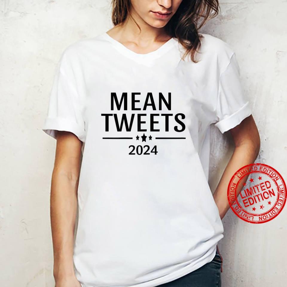 Womens Mean Tweets 2024 Trump Shirt ladies tee