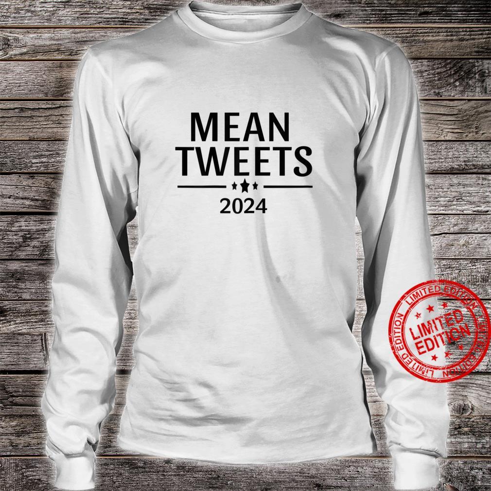 Womens Mean Tweets 2024 Trump Shirt long sleeved