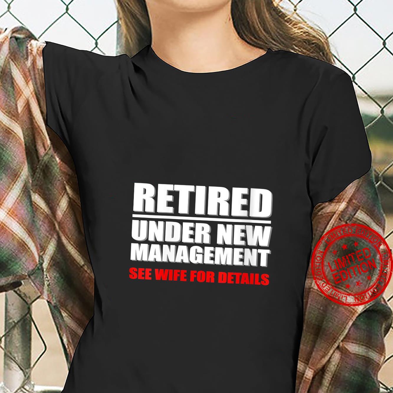 Womens Retired, Under New Management, Retirement Shirt ladies tee