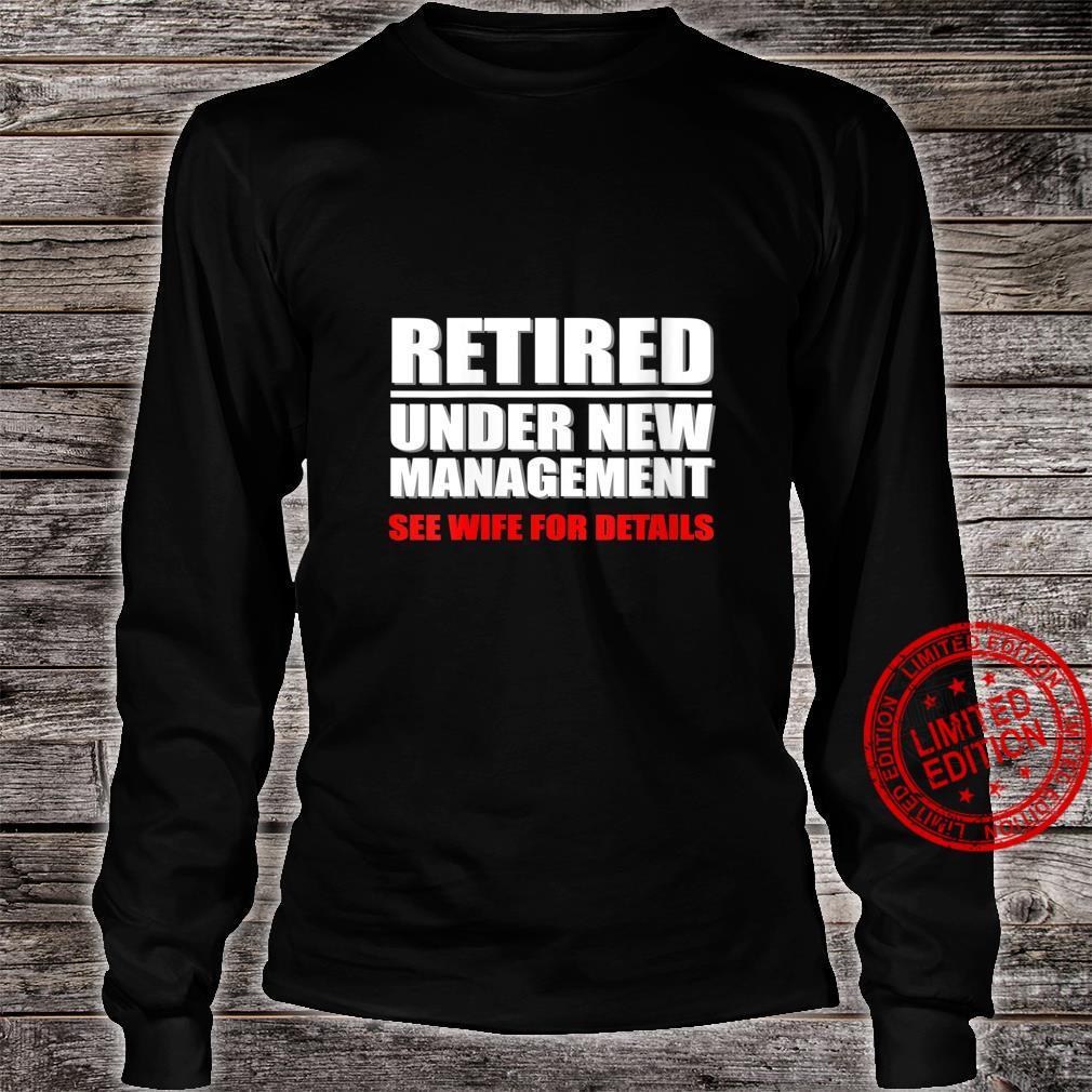 Womens Retired, Under New Management, Retirement Shirt long sleeved